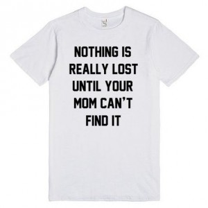 "Фото Футболка для мамы Balala ""Nothing is Really Lost Until Your Mom Can Find It"""